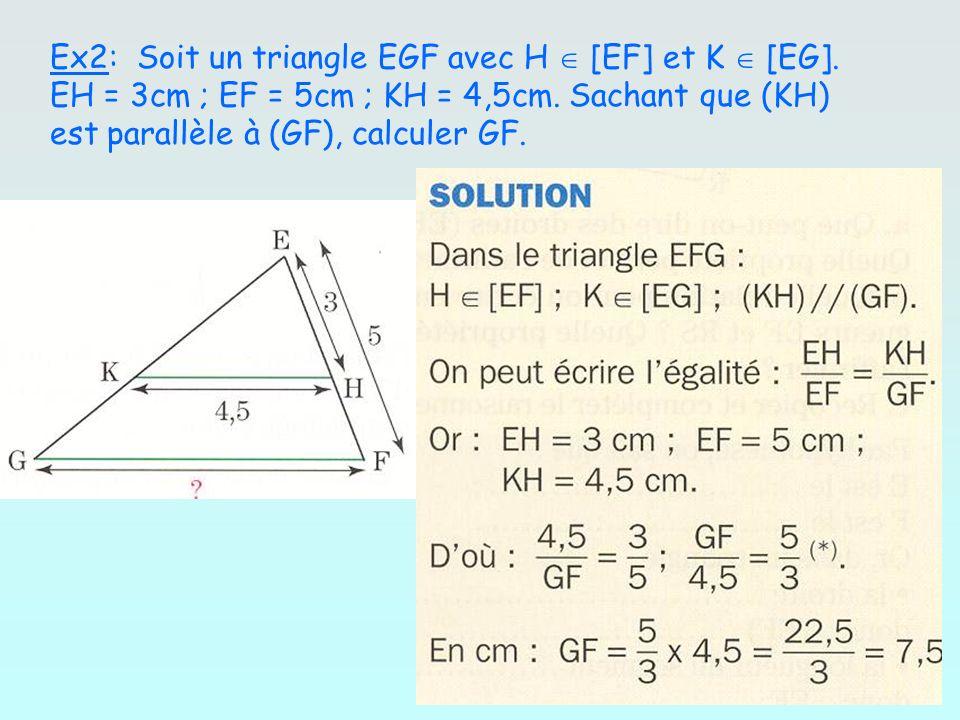 Ex2: Soit un triangle EGF avec H  [EF] et K  [EG]